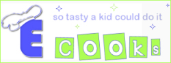 E Cooks Kid-Friendly Recipes