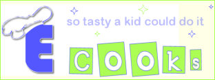 E Cooks: Tasty, Easy Dishes That Kids Love