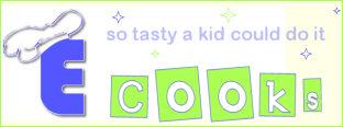 E Cooks: Tasty, Easy Dishes That Kids Love