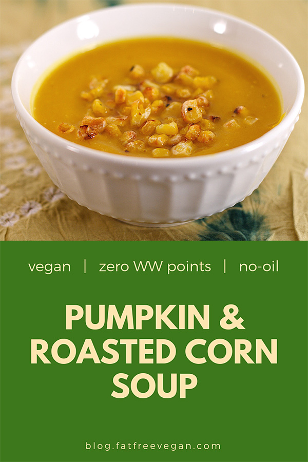 Pumpkin and Roasted Corn Soup: Creamy and rich-tasting, this vegan pumpkin soup has a very light curry flavor. Vegan, oil-free, and zero Weight Watchers Freestyle points. #vegan #zeropoints #freestyle #veganww #wfpb #wfpbno