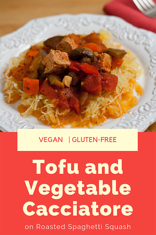 Tofu and Vegetable Cacciatore: You'll find a phethora of vegetables in this delicious vegan version of cacciatore. Served over roasted spaghetti squash, it's a light yet filling meal.