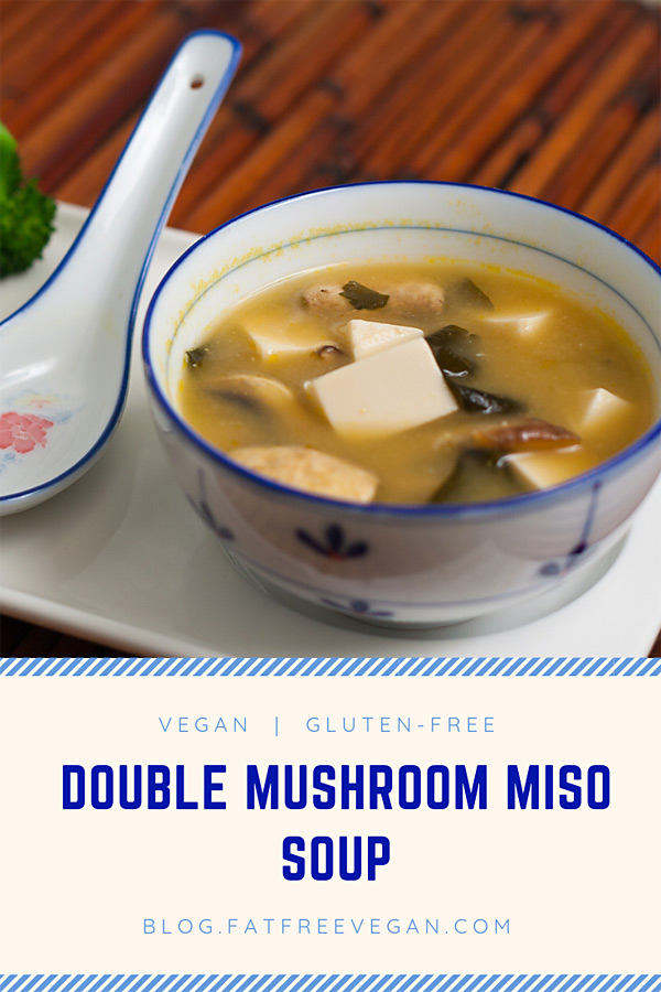 Double Mushroom Miso Soup: This brothy miso soup is made heartier with the addition of silken tofu and two kinds of mushrooms. Naturally #low-fat and #vegan.