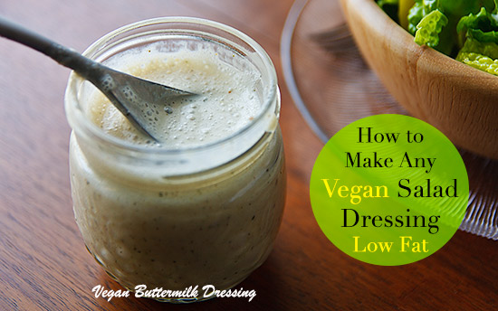 Tips for lowering the fat and removing the oil in any vegan salad dressing. Plus a Vegan Buttermilk Dressing recipe.