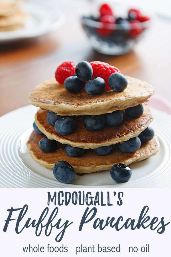 McDougall's Fluffy Pancakes: These vegan pancakes are fluffy without eggs and contain no added sugar or soy. Banana adds flavor and tenderness! #wfpb