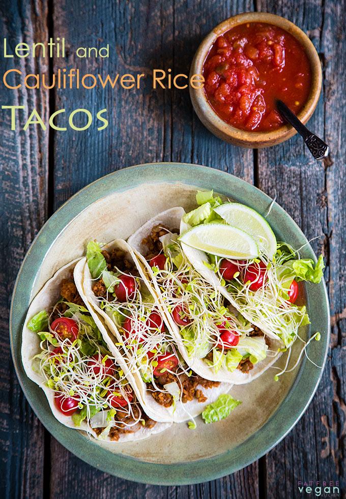 Lentil and Cauliflower Rice Tacos