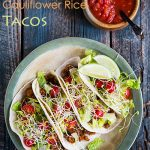 Lentil and Cauliflower Rice Tacos
