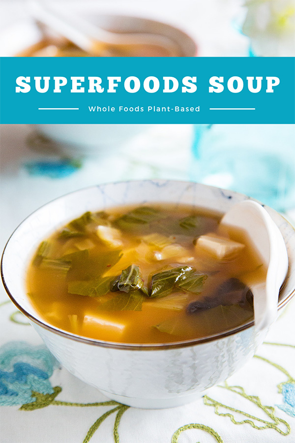Superfoods Soup: This light, flavorful soup contains some of the most nutrient-dense, health-promoting foods on the planet: greens, mushrooms, onions, beans, and garlic. #vegan #wfpb