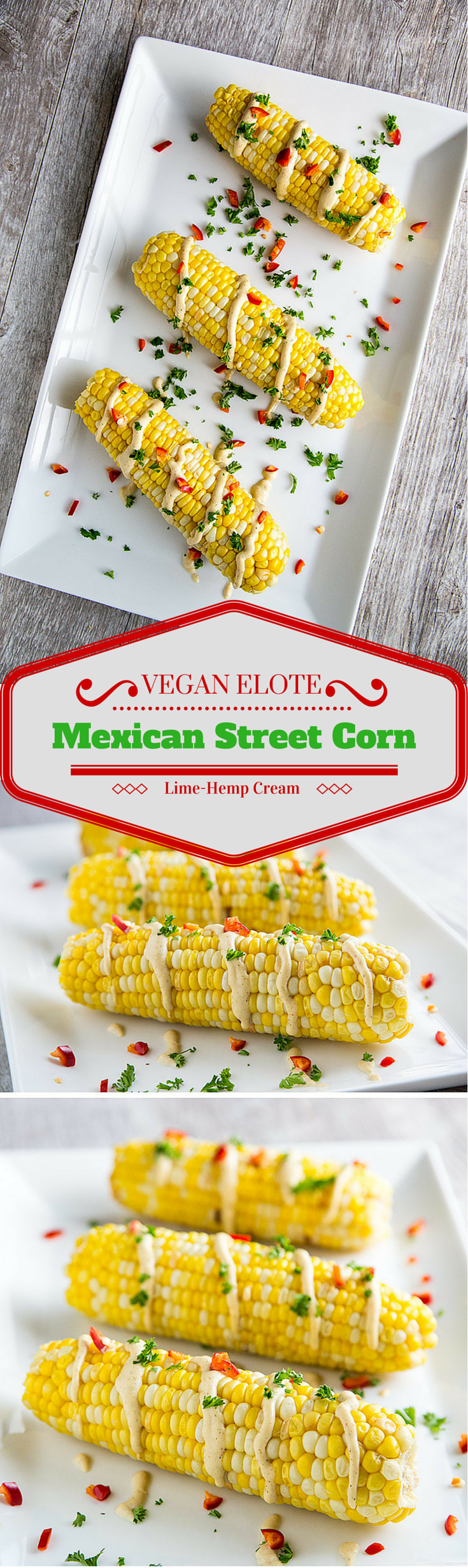 Vegan Elote or Mexican-Inspired Corn on the Cob with Hemp-Lime Sauce: Fresh corn on the cob is slathered in a spicy, limey, cheesy, vegan sauce and sprinkled with chopped jalapeño peppers and cilantro.