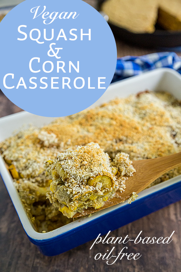 Vegan Yellow Squash and Corn Casserole: Golden slices of summer squash are baked in a creamy sauce and topped with crunchy panko bread crumbs. It's plant-based and oil-free, too!